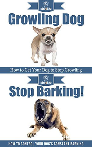 Growling Dog & Stop Barking!
