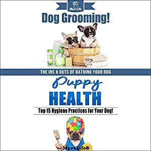 Dog Grooming! & Puppy Health!