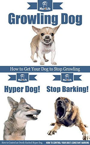 Dog Growling! & Stop Barking! & Hyper Dog!