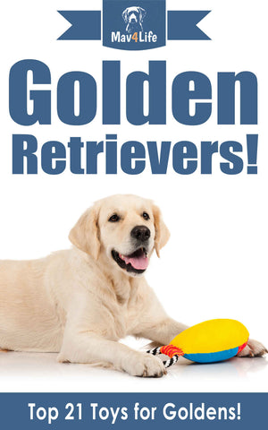 Golden Retrievers!: Top 21 Toys for Golden's!