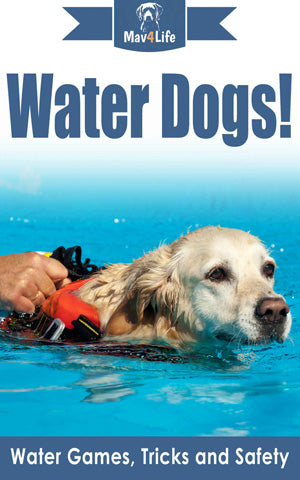 Water Dogs!: Water Games, Tricks and Safety