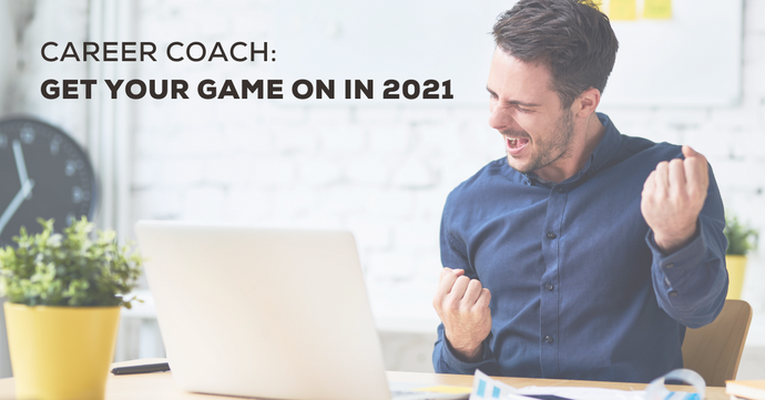 Career Coach: Get Your Game On in 2021