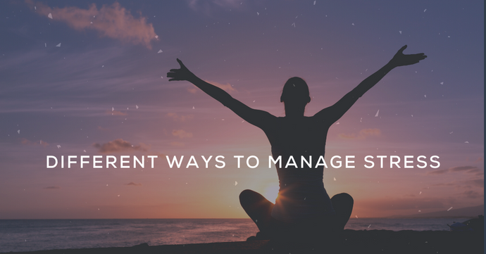 Different Ways to Manage Stress