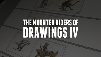 The Mounted Riders of DRAWINGS IV
