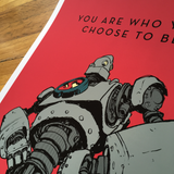 You Are Who You Choose To Be - Print
