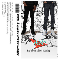 Album About Nothing - Wale - The Cassette Corner - Music for inmates