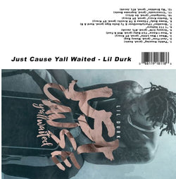 Lil Durk - Just Casue Ya'll Waited - The Cassette Corner - Music for inmates