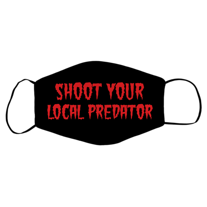 Shoot Your Local Predator Mask