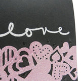 Handmade Love Greeting Card Love with black background and pink glittered heart border - Embellish by Jackie