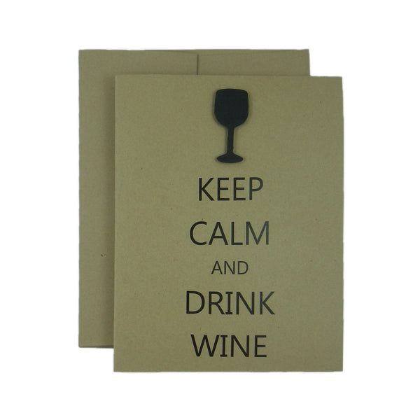 Wine Note Cards - Keep Calm and Drink Wine - Handmade Kraft Single Card - Embellish by Jackie