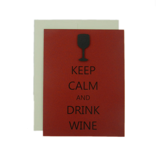 Wine Note Cards - Keep Calm and Drink Wine - Handmade Red Single Card - Embellish by Jackie