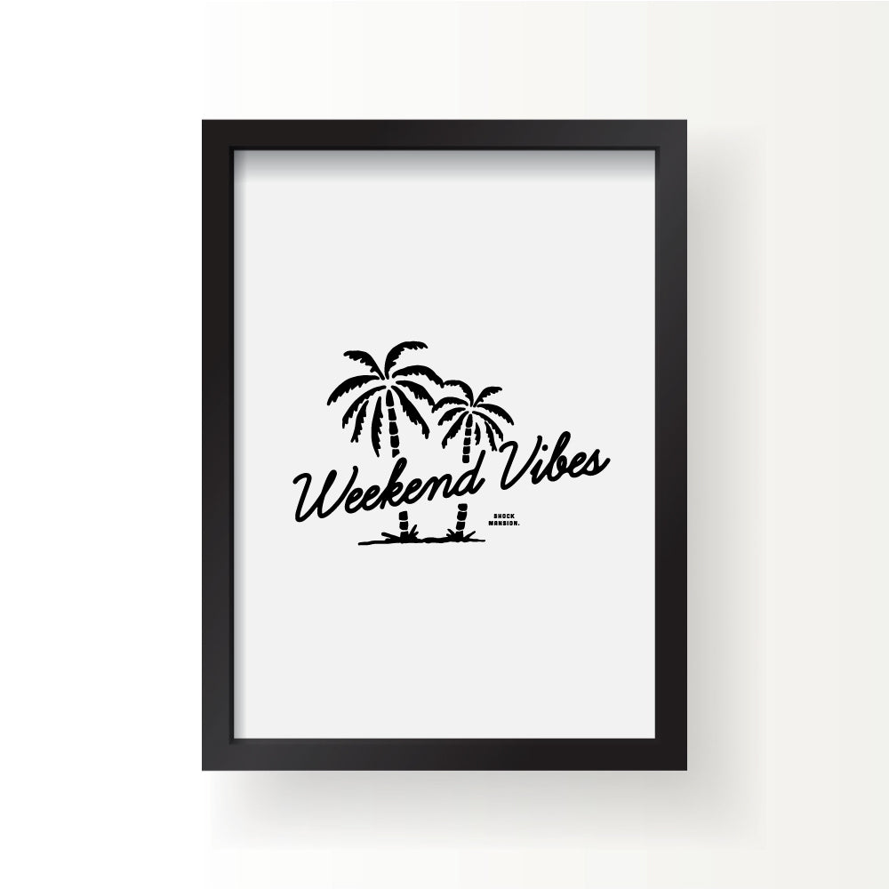 Weekend Vibes Print