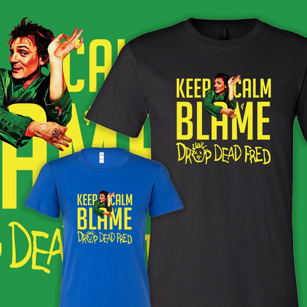 Drop Dead Fred KEEP CALM Tshirt - Totally Awesome Retro
