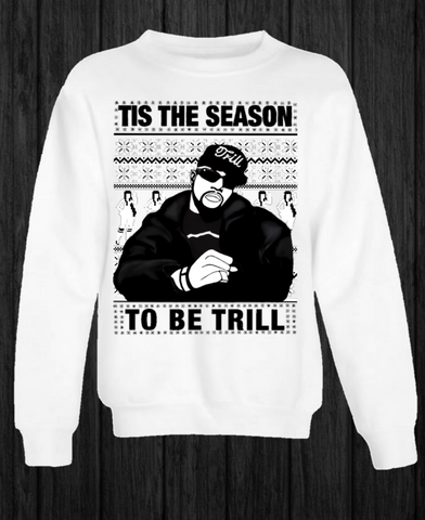 White Pimp C Tis the Season to be Trill Sweatshirt