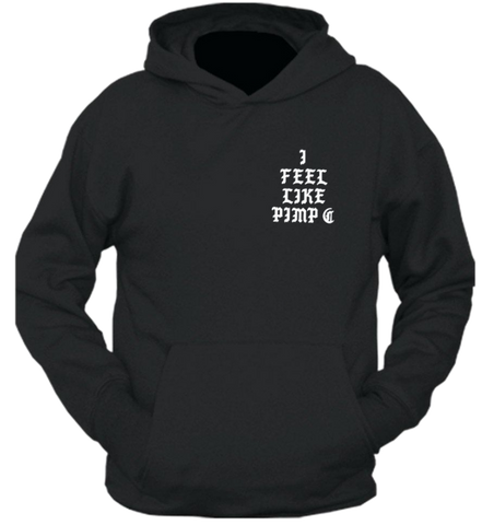 I Feel Pimp C Trill Hoodie (front)