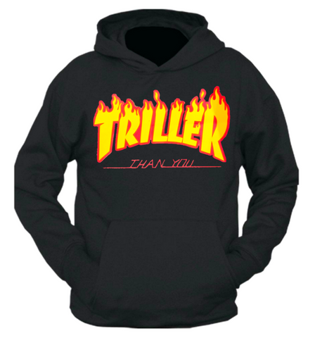 Triller Than You Hoodie