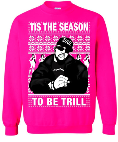 Neon Pink Pimp C Tis the Season to be Trill Sweatshirt
