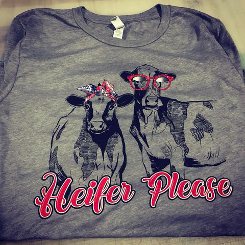 "Southern Style ""Heifer Please"""