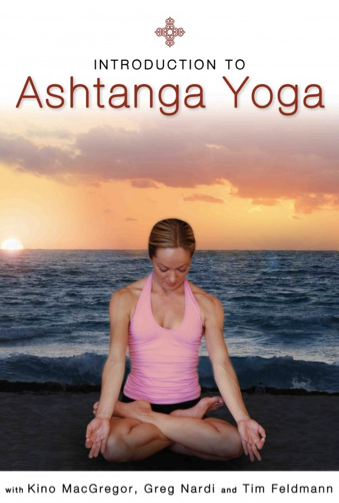 Introduction To Ashtanga Yoga DVD With Kino MacGregor, Greg Nardi And Tim Feldmann