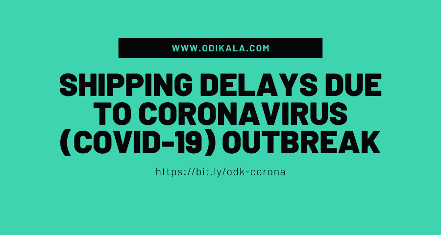 Shipping Delays due to Coronavirus (COVID-19) Outbreak
