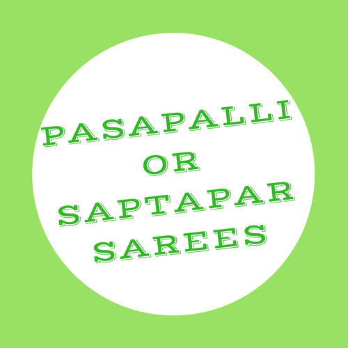 Pasapalli or Saptapar Sarees, Top 16 Recommended picks