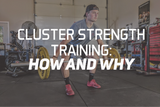 Cluster Strength Training: How and Why