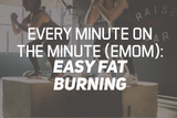 Every Minute On The Minute (EMOM): Easy Fat Burning