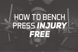 How To Bench Press Injury Free