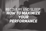 Recovery and Sleep: How To Maximise Performance