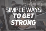 Simple Ways To Get Strong