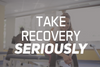 Take Recovery Seriously!
