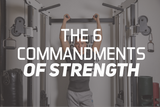 The 6 Commandments of Strength