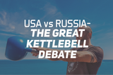 USA vs Russia - The Great Kettlebell Debate
