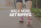 Walk More. Get Ripped