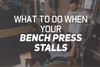 What To Do When Your Bench Press Stalls