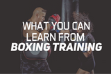 What You Can Learn From Boxing Training