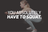 You Absolutely Have To Squat