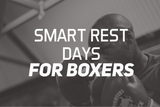 Smart Rest Days for Boxers