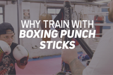Why Train With Boxing Punch Sticks
