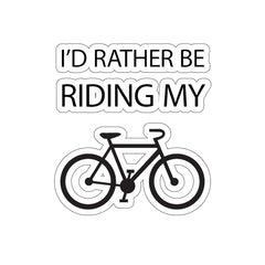 I'd Rather Be Riding My Bike Kiss-Cut Stickers (3x3) - Mycyclingpro