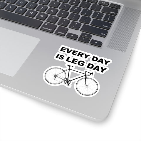 Every Day Is Leg Day Kiss-Cut Stickers (3x3) - Mycyclingpro