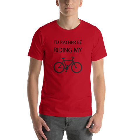 I'd Rather Be Riding My Bike Unisex T-Shirt - Mycyclingpro