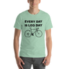 Image of Every Day Is Leg Day Unisex T-Shirt - Mycyclingpro