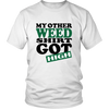 Image of My OTHER Weed Shirt Got High Tee Shirt