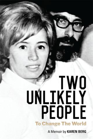 Two Unlikely People to Change the World: A Memoir by Karen Berg (Soft Cover)