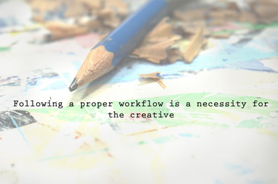 Workflow and the Creative Process for Creatives