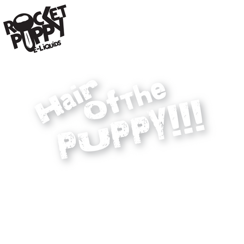 Hair Of The Puppy!!! E-Liquid