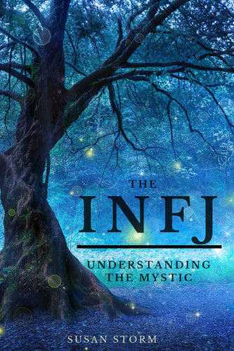 The INFJ - Understanding The Mystic