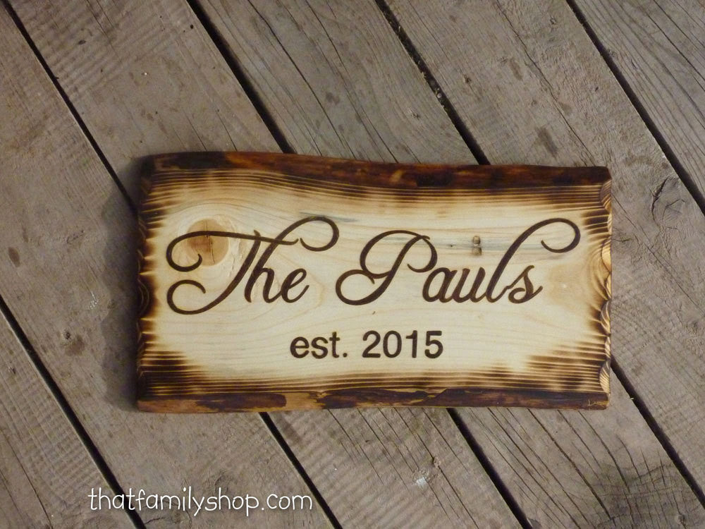Rustic Sign with Torched Edges, Custom Personalized Name Plaque, Houswarming Gift - thatfamilyshop.com
