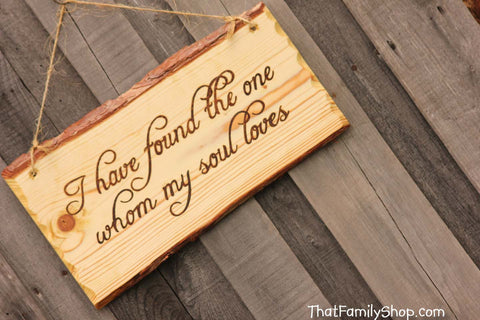"Wood Burned Sign Rustic Wedding Decor Wall Hanging ""I have found the one whom my soul loves""-thatfamilyshop.com"